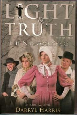 Light & Truth Vol 3: The Nauvoo Years