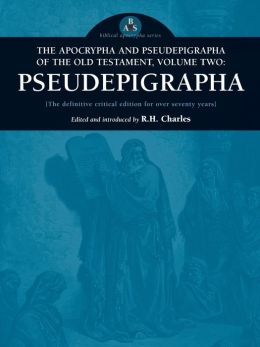 Apocrypha and Pseudepigrapha of the Old Testament: The Pseudepigrapha