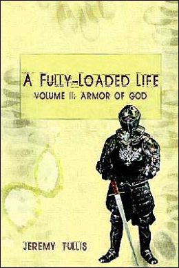 A Fully-Loaded Life Volume II: Armor of God