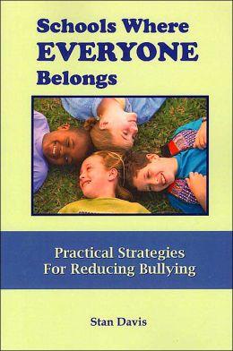 Schools Where Everyone Belongs: Practical Strategies for Reducing Bullying in Schools
