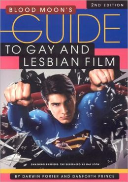 Blood Moons Guide to Gay and Lesbian Film, 2nd Edition: Smashng Barriers - The Superhero as Gay Icon