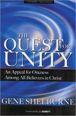 The Quest for Unity: An Appeal for Oneness Among All Believers in Christ