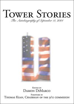 Tower Stories: The Autobiography of September 11, 2001