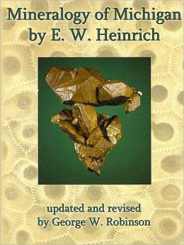 Mineralogy of Michigan By E.W. Heinrich