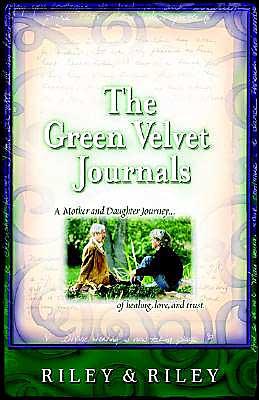 The Green Velvet Journals: A Motyer Daughter Journey of Healing, Love, and Trust