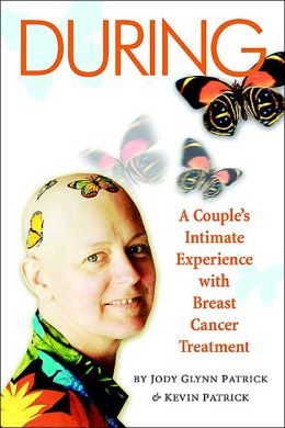 DURING...A Couple's Intimate Experience With Breast Cancer Treatment