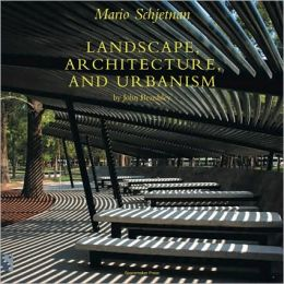 Mario Schjetnan: Landscape, Arch. , and Urbanism