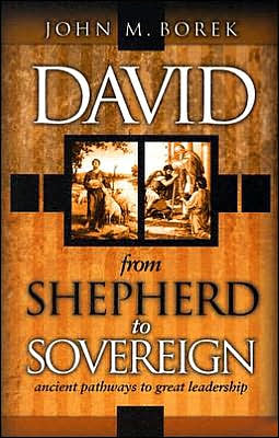 David: Ancient Pathways to Great Leadership: from Shepard to Sovereign