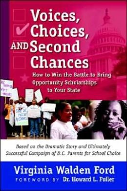 Voices, Choices, and Second Chances Virginia Walden Ford and Karen Risch
