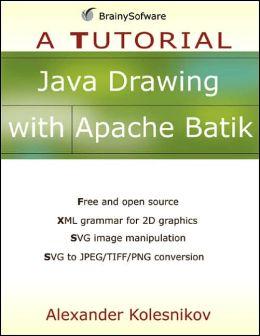 Java Drawing with Apache Batik: A Tutorial