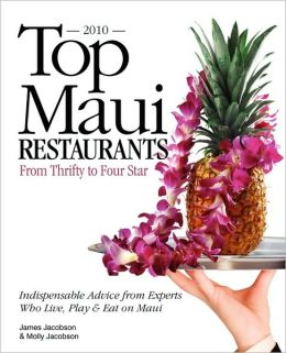 Top Maui Restaurants 2010 From Thrifty To Four Star