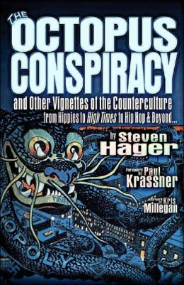 Octopus Conspiracy: And Other Vignettes from the Counterculture-From Hippies to High Times to Hip-Hop and Beyond . . .