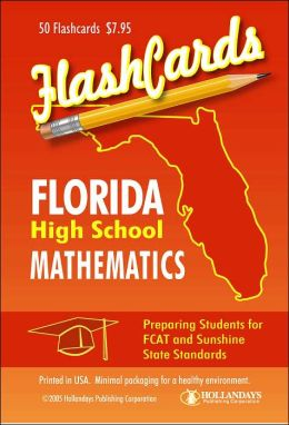 Florida High School Mathematics Flashcards: Preparing Students for FCAT and Sunshine State Standards