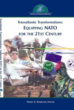 Transatlantic Transformations: Equipping NATO for the 21st Century