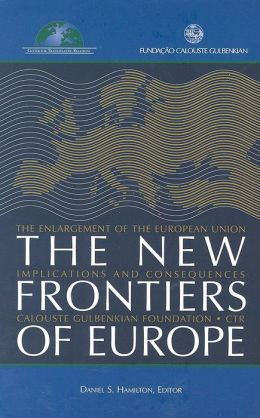 The New Frontiers of Europe: The Enlargement of the European Union: Implications and Consequences