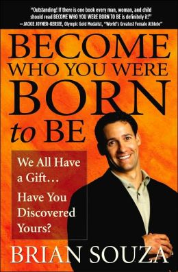 Become Who You Were Born to Be: We All Have a Gift... Have You Discovered Yours