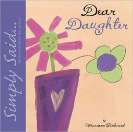 Dear Daughter: Simply Said...Little Books with Lots of Love