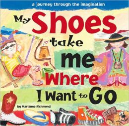 My Shoes Take Me Where I Want to Go: A Journey through the Imagination
