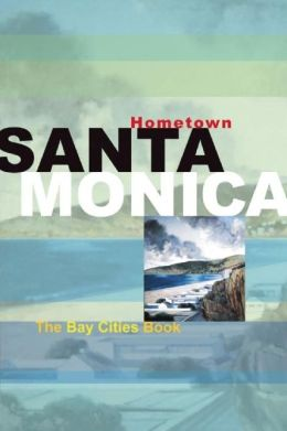 Hometown Santa Monica