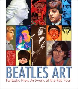 Beatles Art: Fantastic New Artwork of the Fab Four