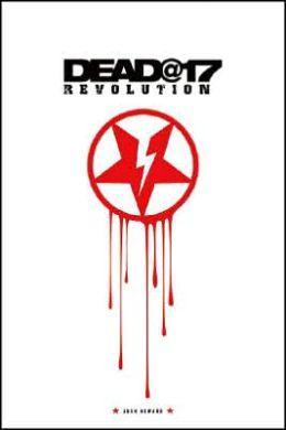 Dead@17: Revolution: Volume 3
