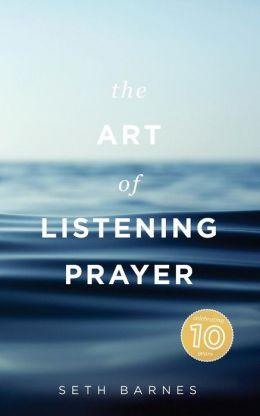 Art of Listening Prayer: Finding God's Voice Amidst Life's Noise