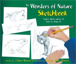 The Wonders of Nature Sketchbook: Learn about Nature and How to Draw It