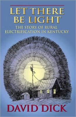 Let There Be Light: The Story of Rural Electrification in Kentucky