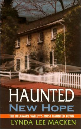 Haunted New Hope: The Delaware Valley's Most Haunted Town