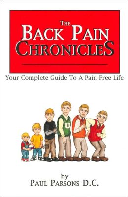 Back Pain Chronicles: Your Complete Guide to a Pain-Free Life