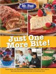 Book Cover Image. Title: Mr. Food Test Kitchen Just One More Bite!:  More Than 150 Mouthwatering Recipes You Simply Can't Resist, Author: Mr. Food Test Kitchen