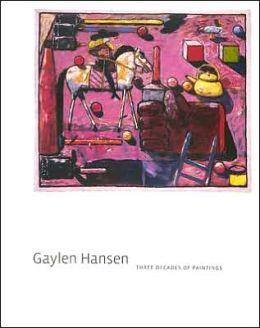 Gaylen Hansen: Three Decades of Paintings