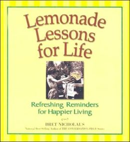 Lemonade Lessons for Life: Refreshing Reminders for Happier Living