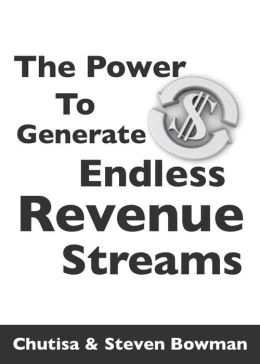 The Power To Generate Endless Revenue Streams (Enhanced Edition)
