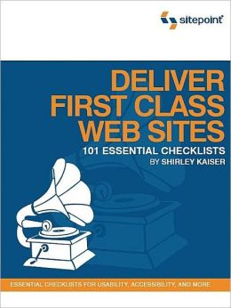 Deliver First Class Web Sites: 101 Essential Checklists