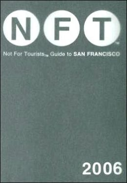 Not for Tourists Guide to San Francisco 2006