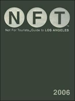 Not for Tourists Guide to Los Angeles 2006