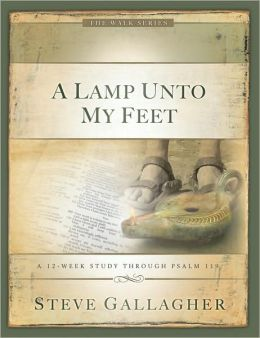 A Lamp Unto My Feet: A 12Week Study Through Psalm 119