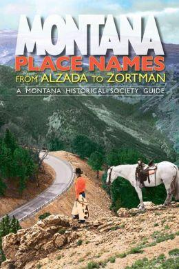 Montana Place Names: From Alzada to Zortman