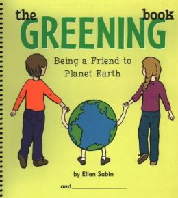 The Greening Book: Being a Friend to Planet Earth