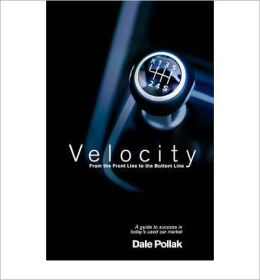 Velocity: From the Front Line to the Bottom Line: A Guide to Success in Today's Used Car Market