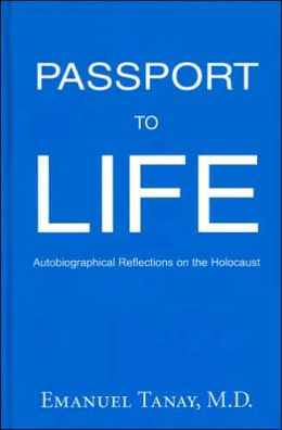 Passport to Life: Autobiographical Reflections on the Holocaust