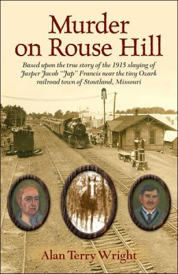 Murder on Rouse Hill: Based upon the true story of the 1915 slaying of Jasper Jacob Jap Francis