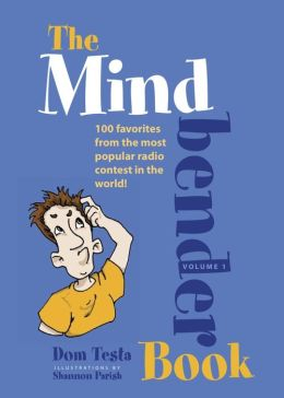 The Mindbender Book, Volume 1: 100 Favorites from the Most Popular Radio Contest in the World!