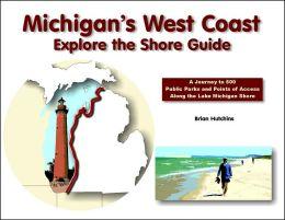 Michigan's West Coast: Explore the Shore Guide