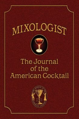 Mixologist: The Journal of the American Cocktail