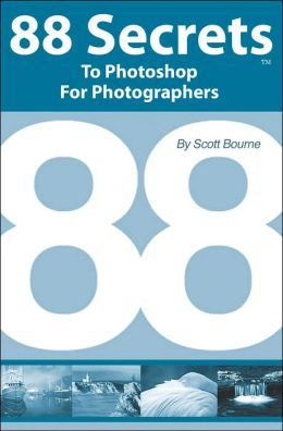 88 Secrets to Photoshop for Photographers