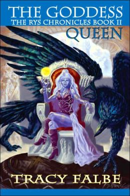 Goddess Queen: The Rys Chronicles Book II