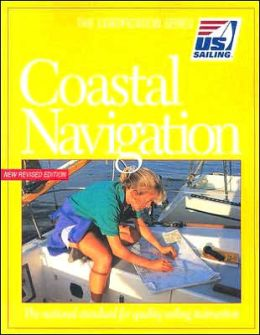 Coastal Navigation: The National Standard for Quality Sailing Instruction