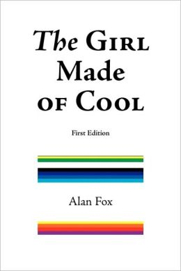 The Girl Made Of Cool (First Edition)
